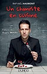 Un chimiste en cuisine - Préface de Thierry Marx de Raphaël Haumont