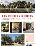 Les petites routes - Escapades buissonnières en France
