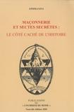Maçonnerie et sectes secrètes - Le côté caché de l'histoire