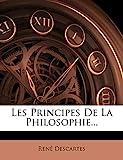 Les Principes de La Philosophie... - Nabu Press - 27/01/2012