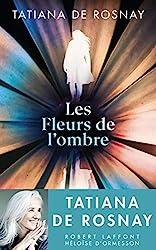 Les Fleurs de l'ombre de Tatiana de ROSNAY