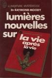 Lumières nouvelles sur la vie après la vie - J'ai lu l'aventure mystérieuse - 01/01/1981