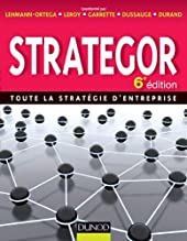 Strategor - 6e édition - Toute la stratégie d'entreprise - Toute la stratégie d'entreprise de Laurence Lehmann-Ortega