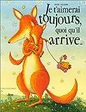 Je t'aimerai toujours, quoi qu'il arrive... - Gautier-languereau - 01/10/1999