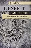 L'esprit sans limites - La physique des miracles - TRAJECTOIRE - 12/01/2012