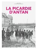 La Picardie d'Antan - Nouvelle édition