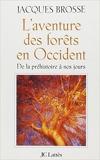 L'Aventure des forêts en Occident de Jacques Brosse ( 11 octobre 2000 ) - Jean-Claude Lattès (11 octobre 2000) - 11/10/2000