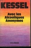 Avec les alcooliques anonymes - Gallimard - 02/05/1985