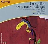 La sorcière de la rue Mouffetard et autres contes de la rue Broca by Pierre Gripari (2004-03-18) - Gallimard Jeunesse - 18/03/2004