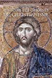 Histoire des origines du christianisme - T .1 - Bouquins (01) - Bouquins - 04/04/1995