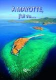A Mayotte, j'ai vu ...