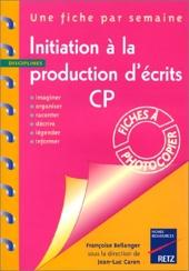 Initiat.production ecrits cp - 44 fiches à photocopier de Françoise Bellanger