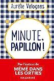 Minute, papillon ! - Mazarine - 05/04/2017