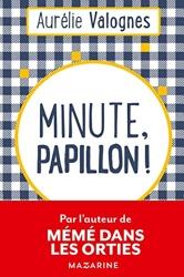 Minute, papillon ! d'Aurélie Valognes