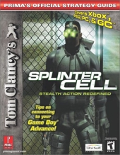 Tom Clancy's Splinter Cell Stealth Action Redefined - Covers Xbox, Ps2, & PC de David Knight