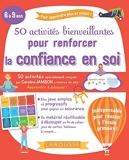 50 Activités Bienveillantes Pour Renforcer La Confiance En Soi