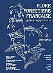 Flore forestière française tome 2 - Montagnes de Dominique Mansion