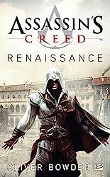 Assassin's Creed Renaissance - Assassin's Creed Renaissance d'Oliver Bowden