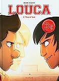 Louca - Tome 2 - Face à face / Edition spéciale (Opé 3¤)