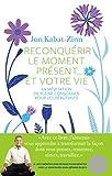 Reconquérir le moment présent... et votre vie + CD - Avec 1 CD audio