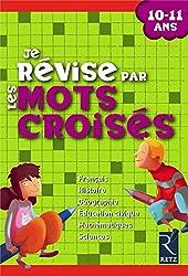 Je révise par les mots croisés - 10-11 ans de Françoise Bellanger