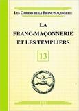 La Franc-maçonnerie et les Templiers - Livret 13 de Collectif (16 avril 2012) Broché - 16/04/2012