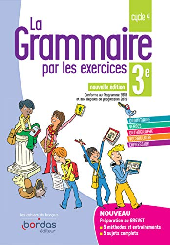 La Grammaire par les exercices 3e 2019 - Cahier de l'élève