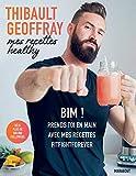 Mes recettes healthy - BIM ! Prends toi en main avec mes recettes fitfightforever
