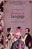 Petit manuel des fantaisies du langage