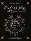 Le Grand livre des 12 libérations énergétiques Mémoire cellulaire, lecture méditative, visualisation