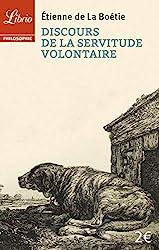 Discours de la servitude volontaire - Suivi de De la liberté des Anciens comparée à celle des Modernes et de Le Loup et le Chien d'Etienne de La Boétie
