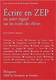 Ecrire en ZEP - Un autre regard sur les écrits des élèves