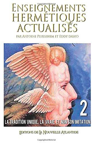 Enseignements hermétiques actualisés 2, les cours de Jacques Grimault