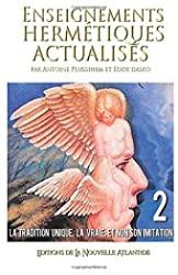 Enseignements hermétiques actualisés 2, les cours de Jacques Grimault de Jacques Grimault