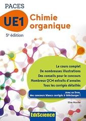 Chimie organique - UE1 PACES - 5e ed. - Manuel, cours + QCM corrigés - Manuel, cours + QCM corrigés d'Elise Marche