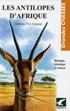 Les antilopes d'Afrique - Biologie, éthologie et chasse