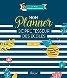 Mon Planner de professeur des écoles 2021/2022 - Cahier journal, Suivi des élèves, Gestion administrative (2021)