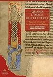 Quand l'image relit le texte... Regards croisés sur les manuscrits médiévaux