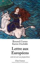 Lettre aux Européens - Entée de cent une propositions de Renaud Camus
