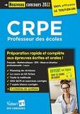 CRPE - Concours Professeur des écoles - Préparation rapide et complète aux épreuves écrites et orales - Admissibilité et admission 2022 - Tout le CRPE en un seul volume - Nouveau concours (2021)