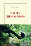 Sur les chemins noirs - Gallimard - 13/10/2016