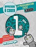 La programmation facile - Apprendre à coder, Livre 1