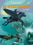Le Mercenaire - Tome 11 - La Fuite