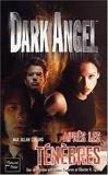 Dark Angel, tome 3 - Après les ténèbres