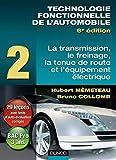 Technologie fonctionnelle de l'automobile - Tome 2 - 6ème édition - Transmission, freinage, tenue de route et équipement électrique