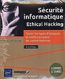 Sécurité informatique Ethical Hacking - Coffret en 2 volumes : Tester les types d'attaques et mettre en place les contre-mesures