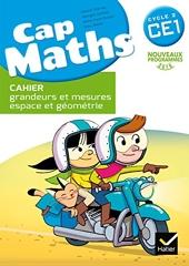 Cap Maths CE1 éd. 2016 - Cahier grandeurs et mesures, espace et géométrie de Roland Charnay