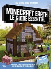 Minecraft Earth, le guide essentiel - Le guide essentiel - Guide de jeux vidéo - Dès 8 ans de Tom Phillips