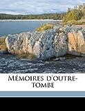 Memoires D'Outre-Tombe Volume 6 - Nabu Press - 13/05/2010