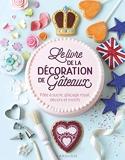 Le livre de la décoration de gâteaux - Pâte à sucre, glaçage royal, décors et motifs.